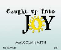 *NEW* Caught Up Into Joy
