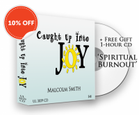 SALE: Caught Up Into Joy + Free Bonus Hour 'Spiritual Burnout'